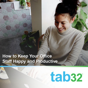How to Keep Your Office Staff Happy and Productive