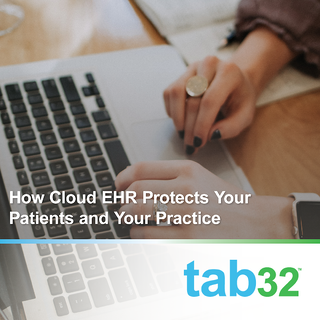how cloud-based EHR protects your patients and your practice