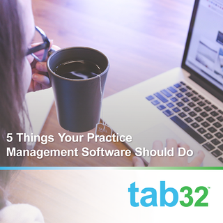 5 Things Your Dental Practice Management Software Should Do