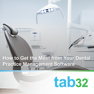 Get the most out of your dental practice management software