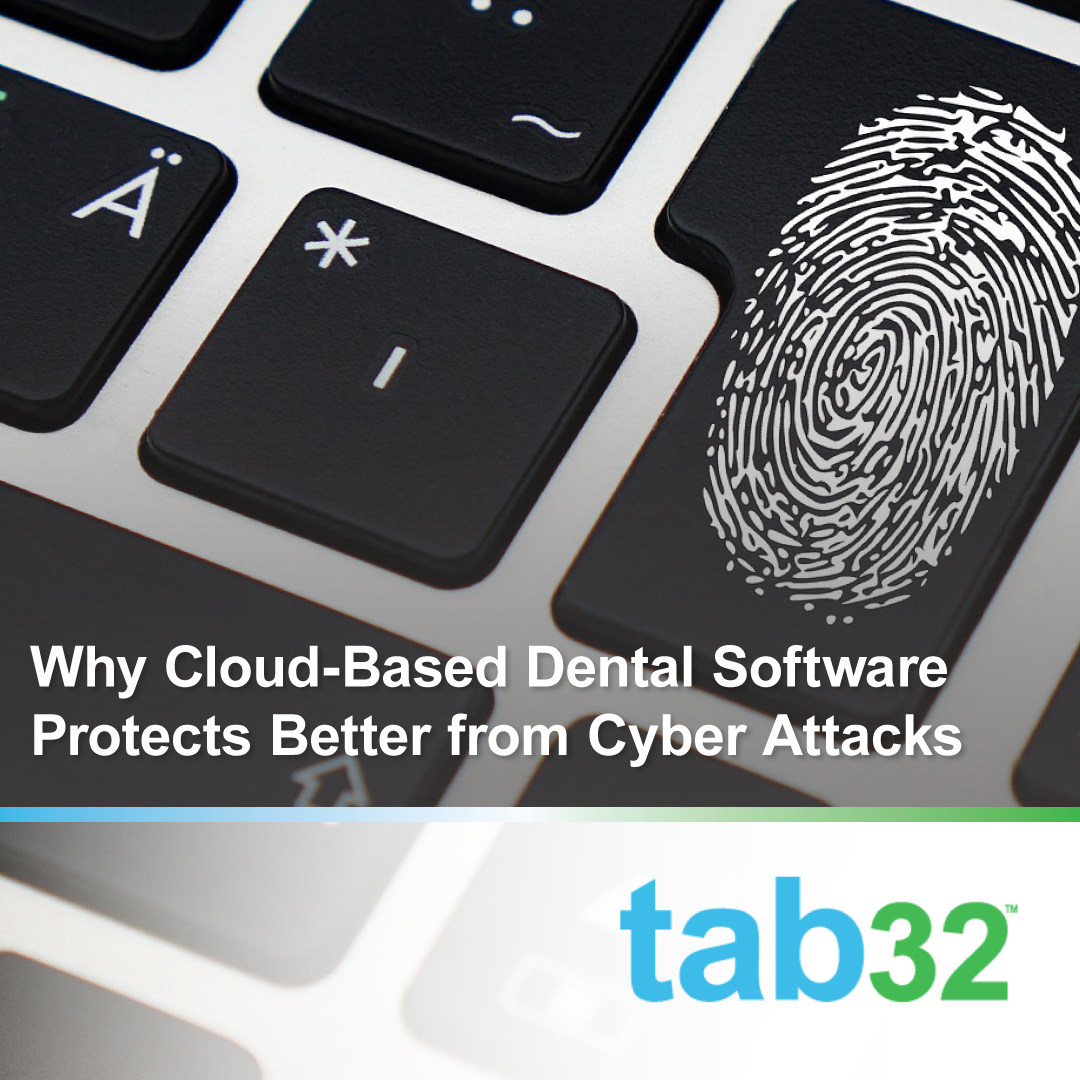 why cloud-based dental software protects better from cyber attacks