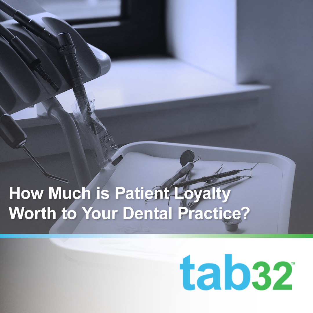 How Much is Patient Loyalty Worth to Your Dental Practice?