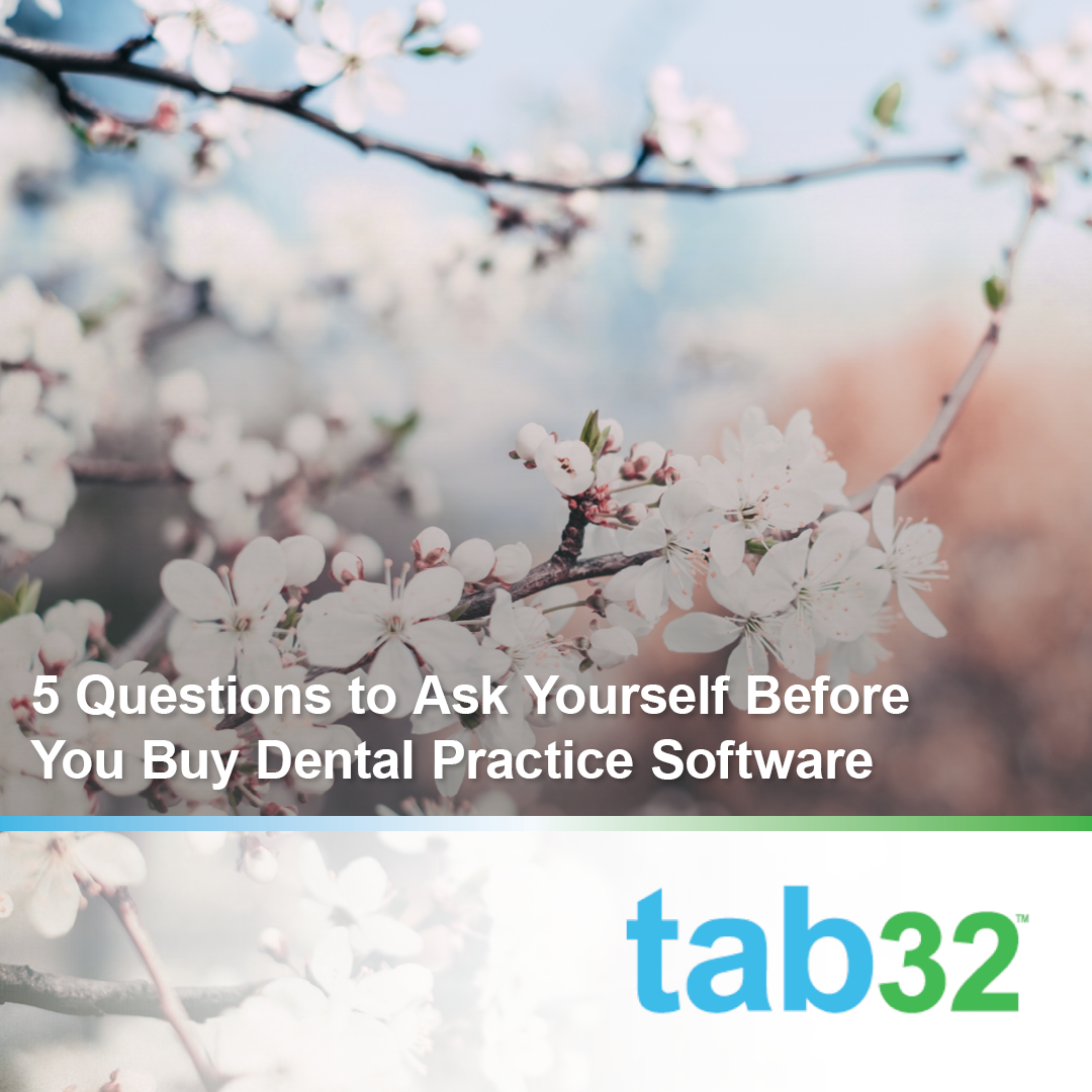 5 Questions to Ask Yourself Before You Buy Dental Practice Software