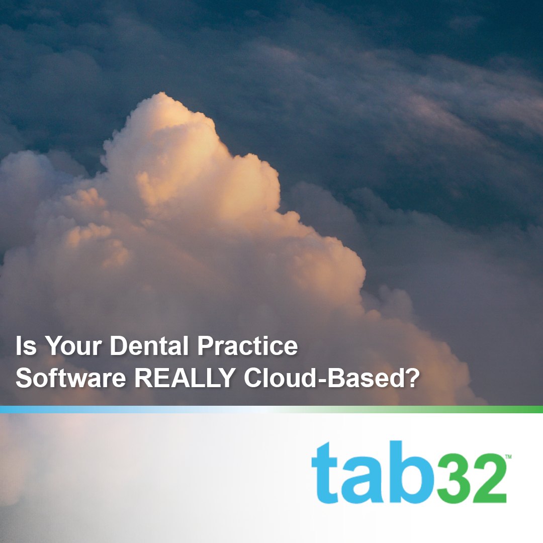 Is Your Dental Practice Software REALLY Cloud-Based?