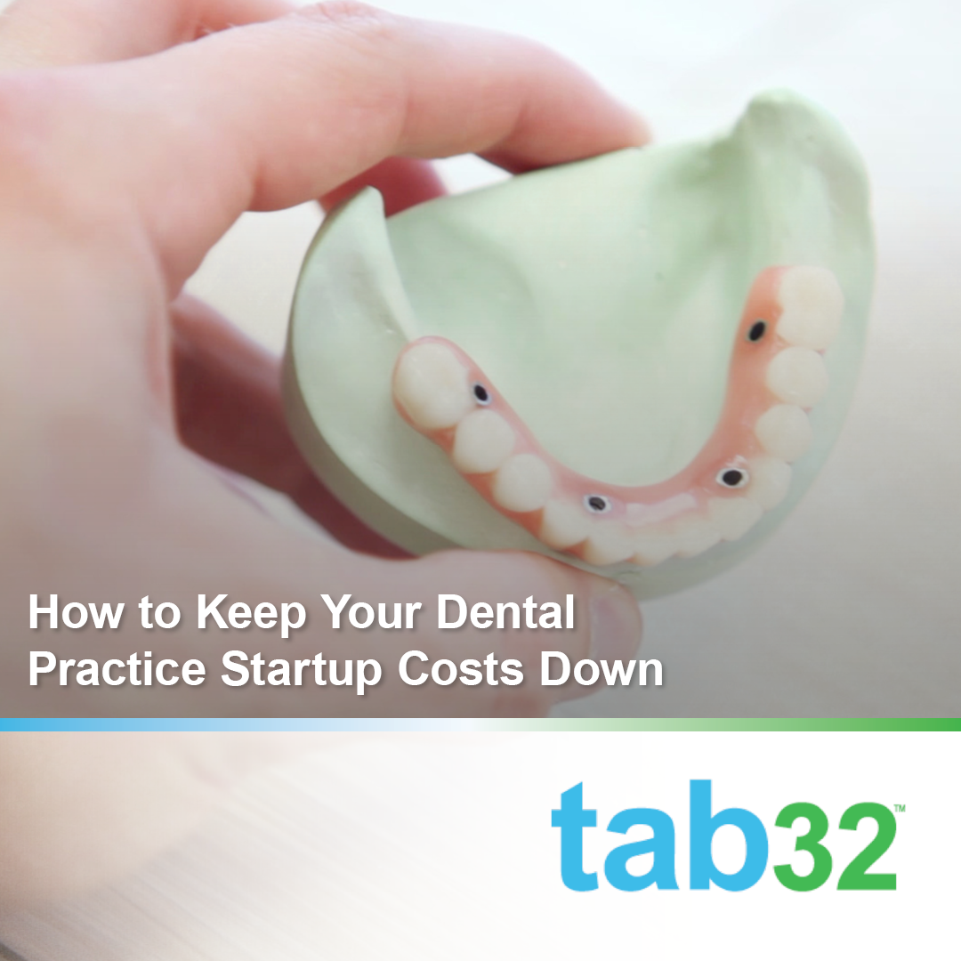 How to Keep Your Dental Practice Startup Costs Down