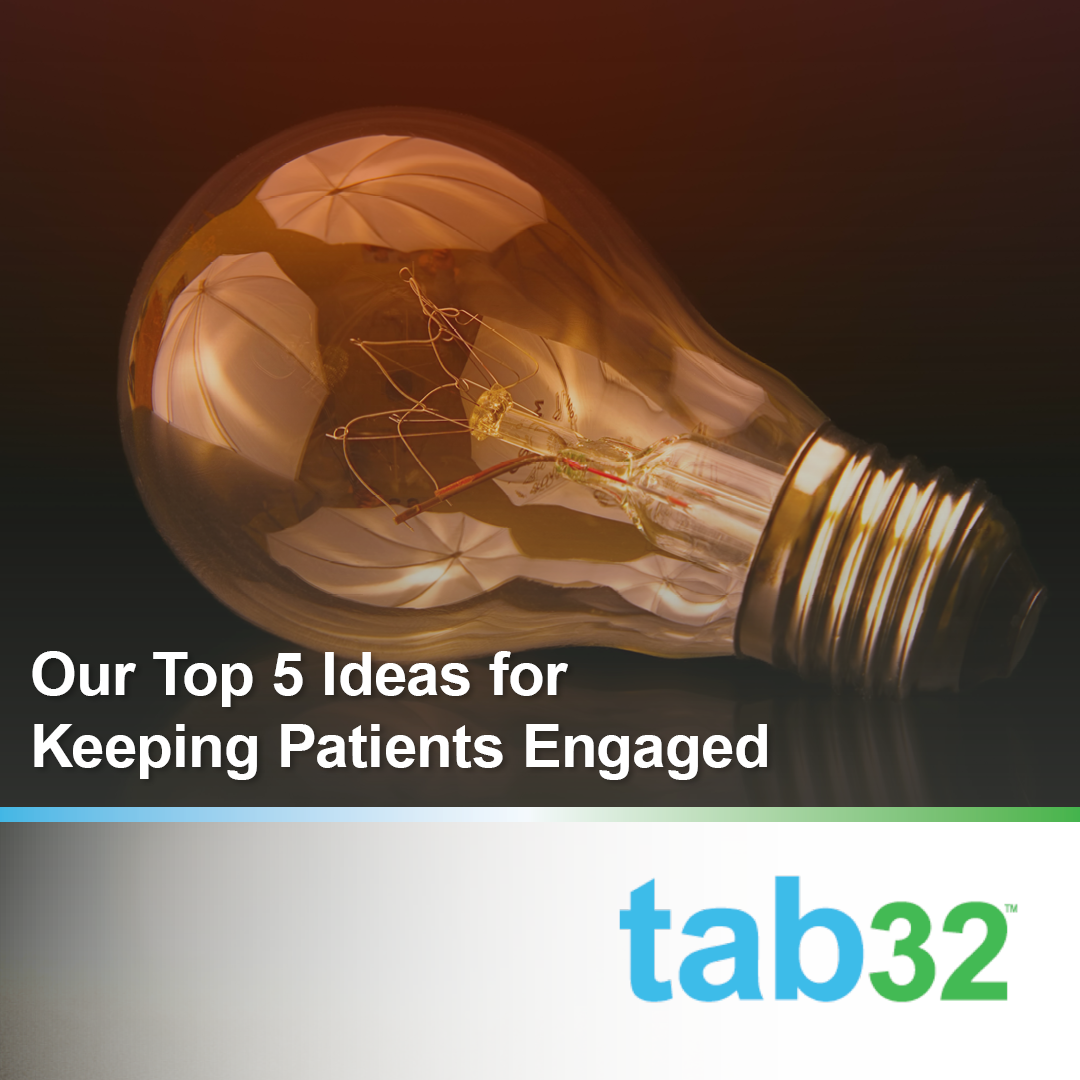 Top 5 Ideas for Keeping Patients Engaged