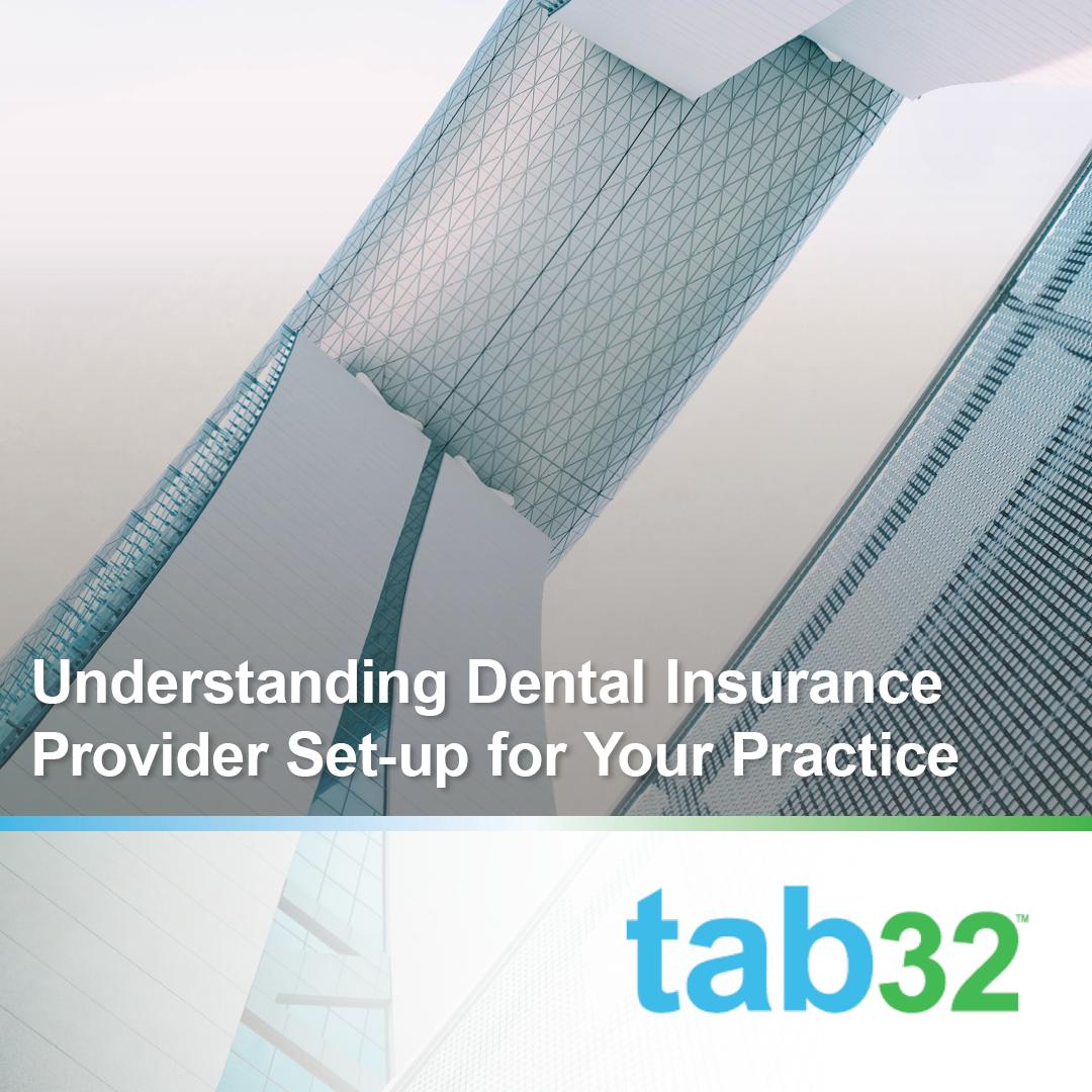 Understanding Dental Insurance Provider Set-Up