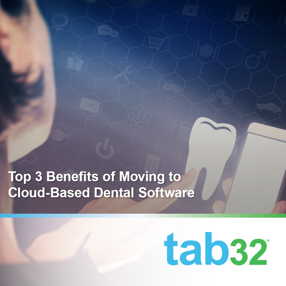 Top 3 Benefits of Moving to Cloud-Based Dental Software