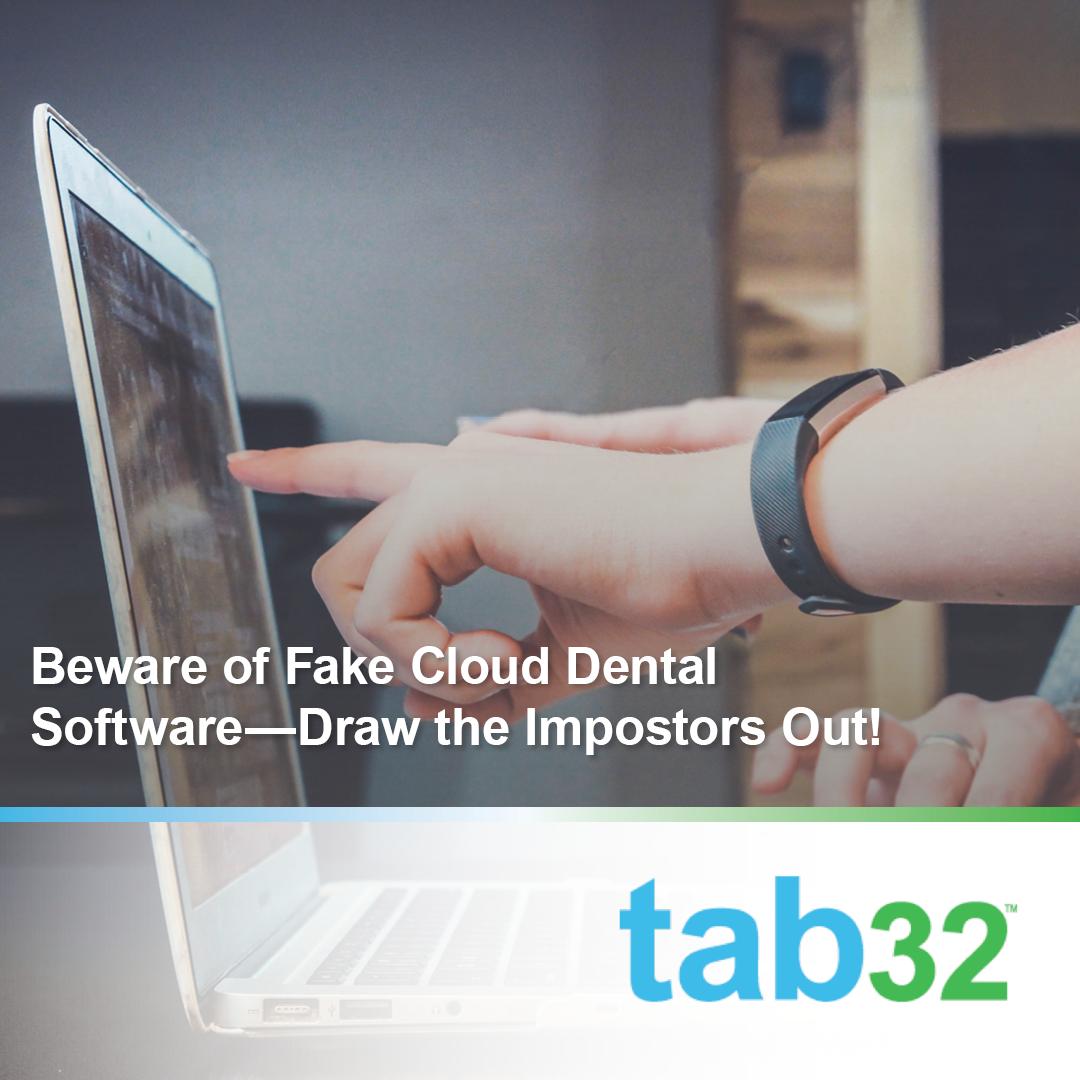 Beware Fake Cloud Dental Software – Draw the Impostors Out!