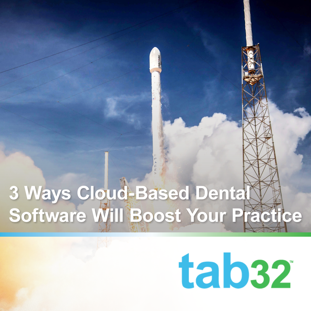 3 Ways Cloud-Based Dental Software Will Boost Your Practice