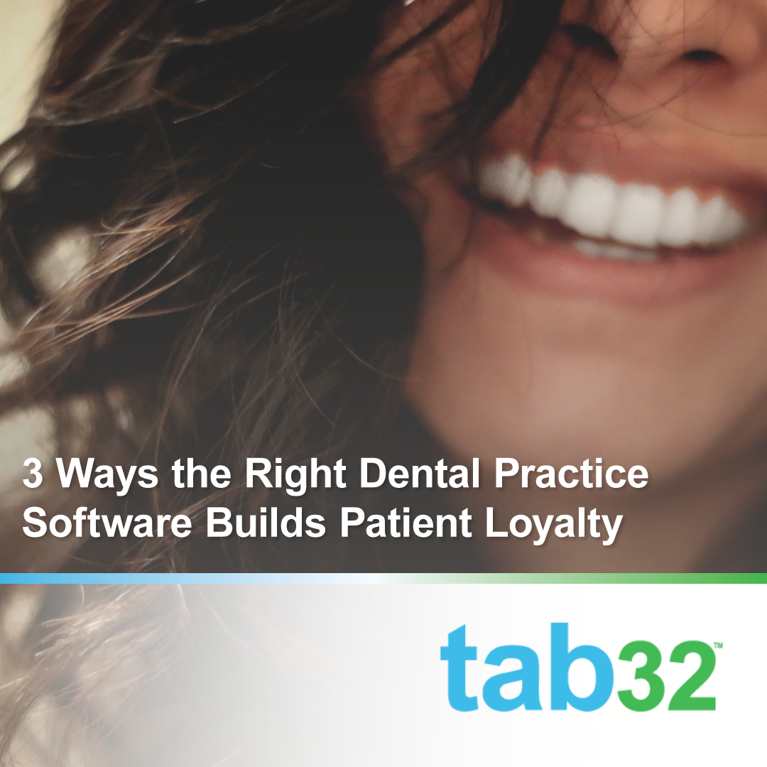 3 Ways the Right Practice Software Builds Patient Loyalty