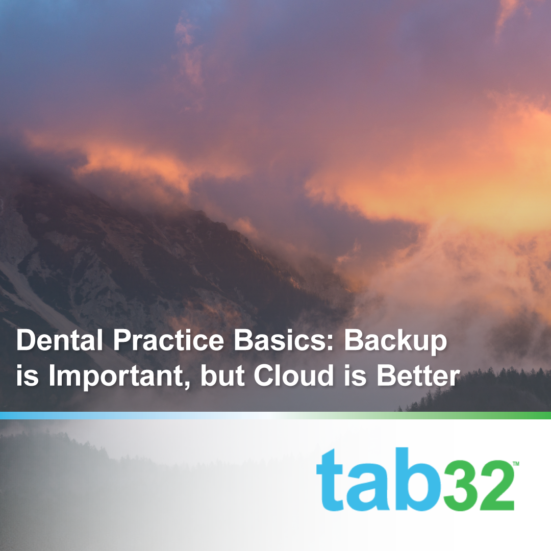 Dental Practice Basics: Backup is Important, but Cloud is Better