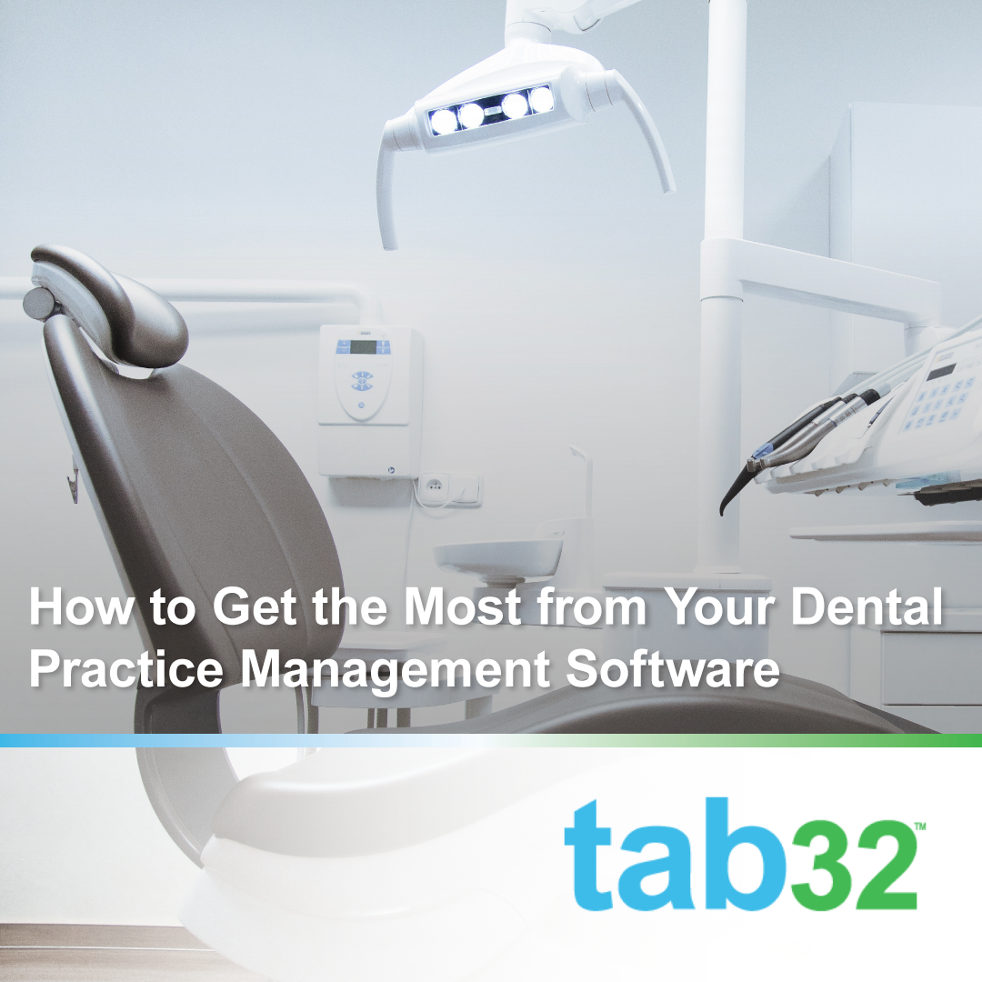 How to Get the Most from Your Dental Practice Management Software
