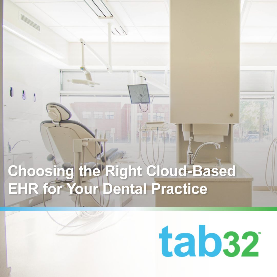 Choosing the Right Cloud-Based EHR for Your Dental Practice