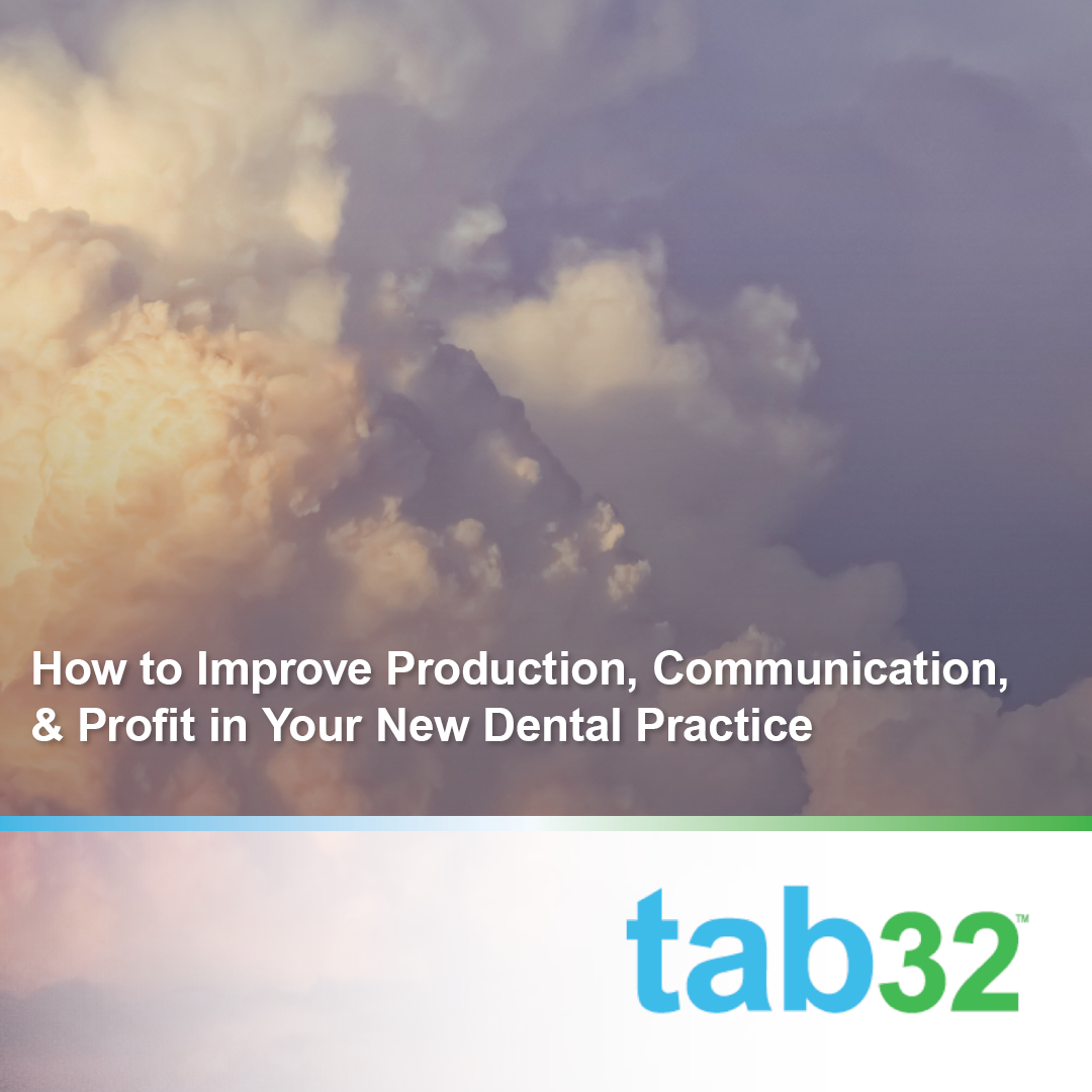 How to Improve Production, Communication, & Profit in Your New Dental Practice