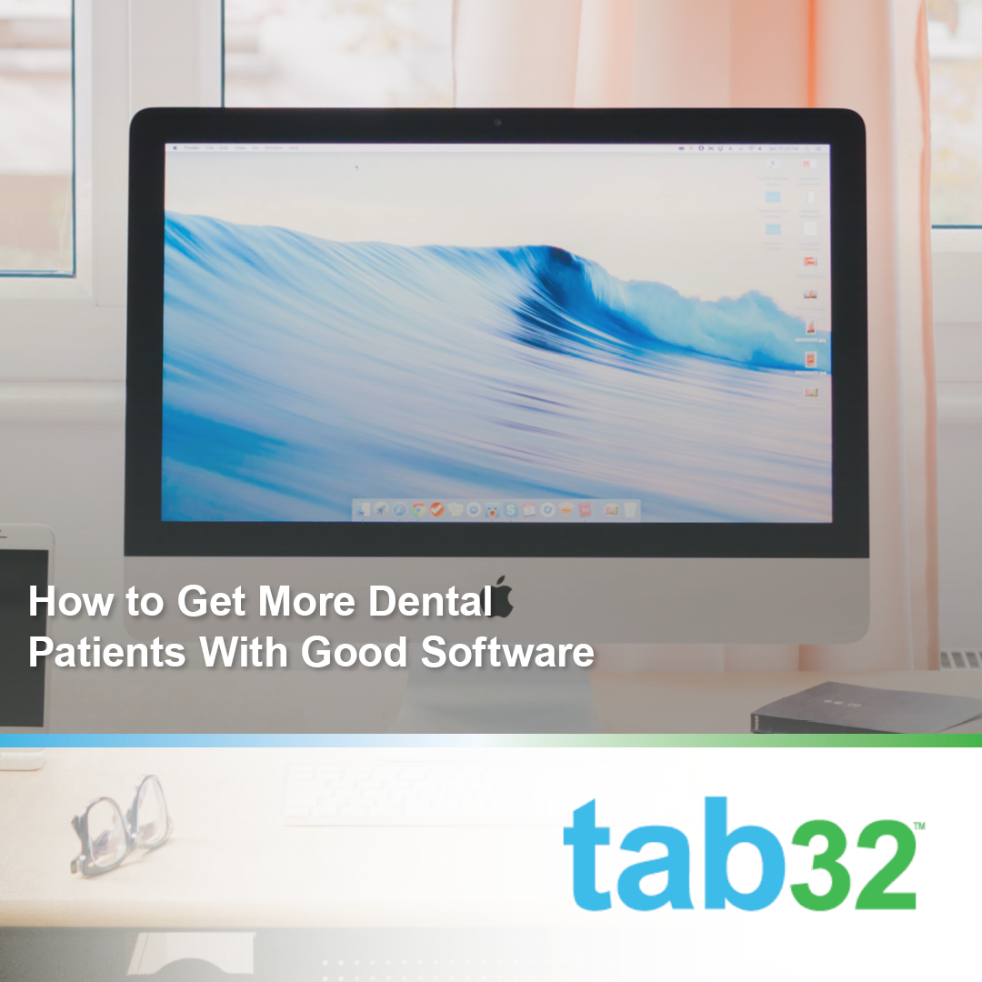 How to Get More Patients With Good Dental Practice Software