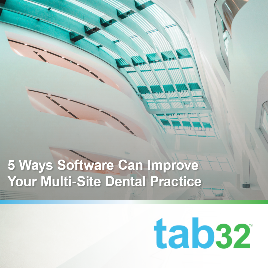 5 Ways Software Can Improve Your Multi-Site Dental Practice