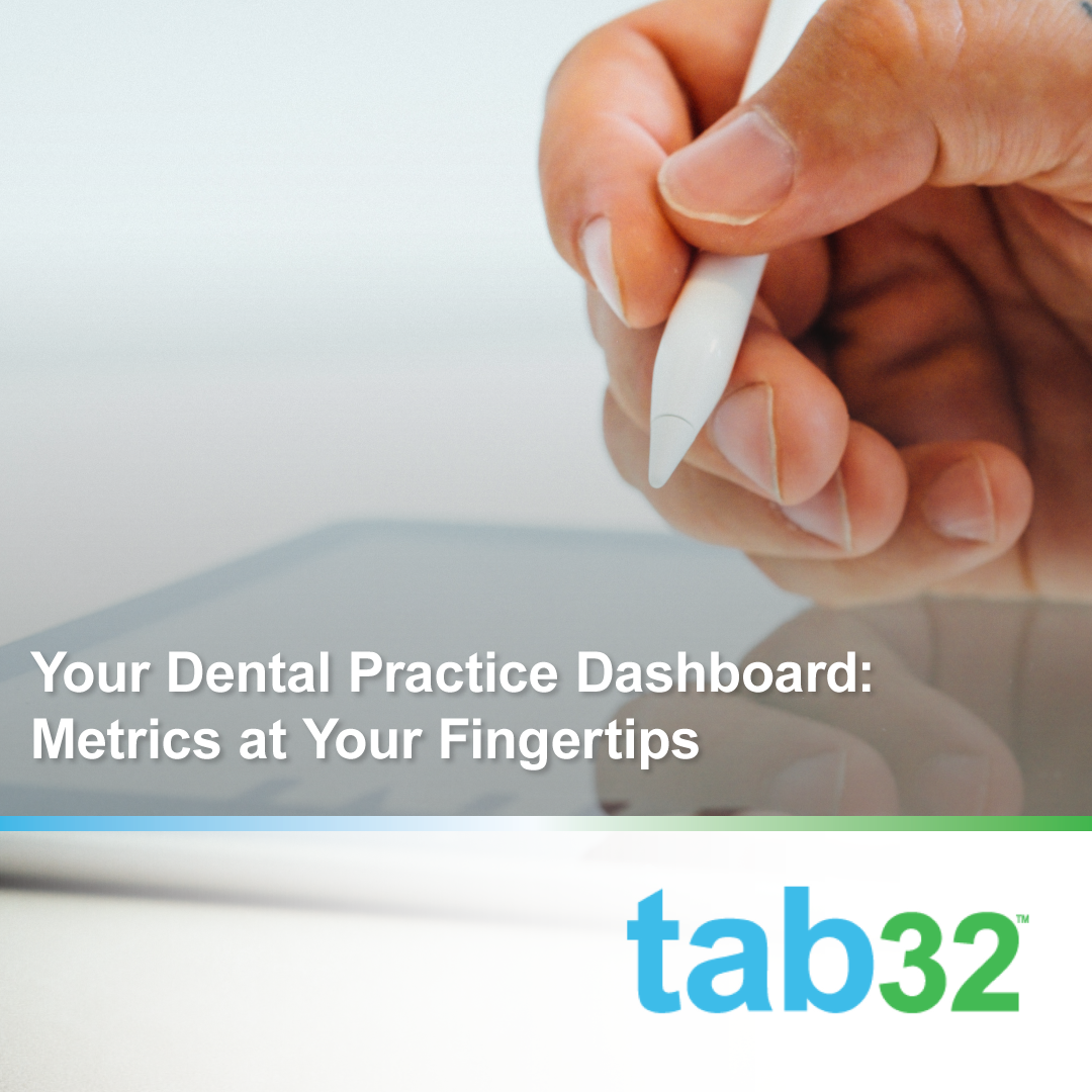 Your Practice's Dental Dashboard: Metrics at Your Fingertips - tab32